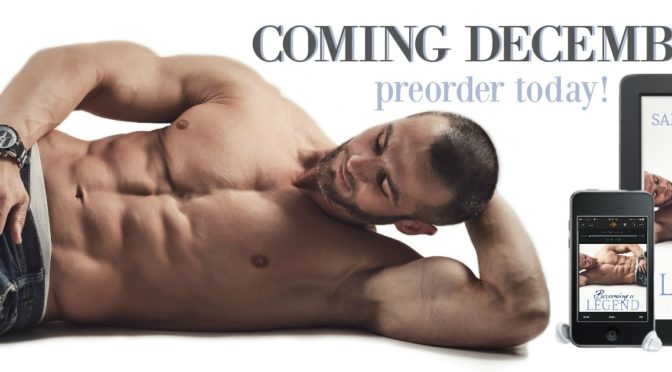 EXCLUSIVE EXCERPT: Read the First 2 Chapters of Becoming A Legend (Releases 12.13.16)